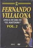 """Fernando Villalona: Epoca De Oro """"De El Mayimbe"""", Vol. 2"""