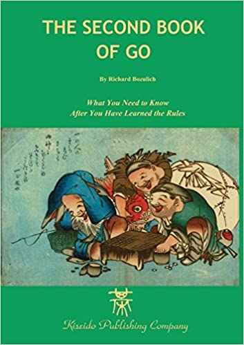 The Second Book Of Go Beginner And Elementary Go Books Richard