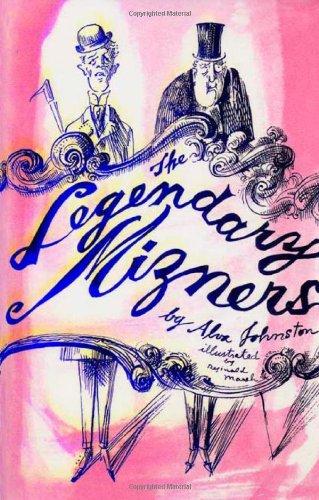 The Legendary Mizners by Alva Johnston