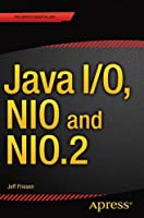 Java I/O, NIO and NIO.2 Front Cover