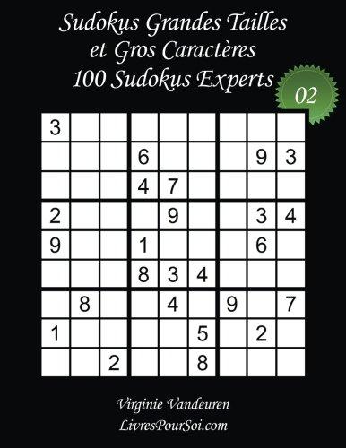 Sudokus Grandes Tailles et Gros Caractères - Niveau Expert - N°2: 100 Sudokus Experts - Grands Caractères : 36 points (Sudokus Grandes Tailles - Expert) (Volume 2) (French Edition) pdf