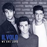 Music : We Are Love [Deluxe] by Il Volo [Music CD] by Il Volo (2012-08-03)