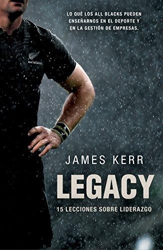Legacy: 15 lecciones sobre liderazgo de James Kerr