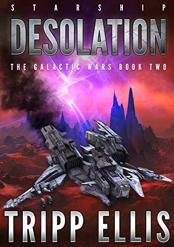 Starship Desolation (The Galactic Wars Book 2)