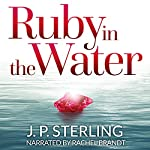 Ruby in the Water | J. P. Sterling