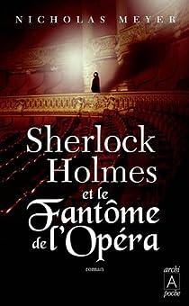 Sherlock Holmes et le fantôme de l'Opéra par Meyer