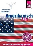 Amerikanisch 3 in 1: Amerikanisch, American Slang, Spanglish (Kauderwelsch)