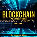 Blockchain for Beginners, Volume 1 Audiobook by Keizer Soze Narrated by Matthew Broadhead