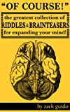 Of Course! The Greatest Collection Of Riddles & Brain Teasers For Expanding Your Mind Pdf