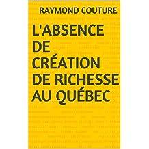 L'absence de création de richesse au Québec (French Edition)