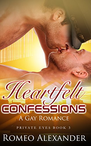 Heartfelt Confessions: A Gay Romance (Private Eyes Book 3) ()