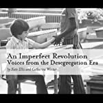 An Imperfect Revolution: Voices from the Desegregation Era | American RadioWorks