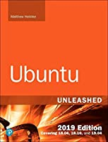 Ubuntu Unleashed 2019 Edition: Covering 18.04, 18.10, 19.04 (13th Edition) Front Cover