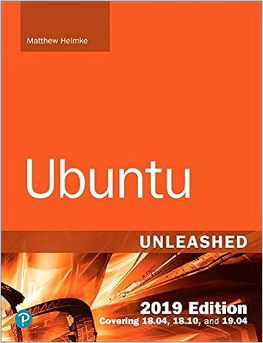 Ubuntu Unleashed 2019 Edition: Covering 18 04, 18 10, 19 04 (13th
