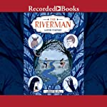 The Riverman   Aaron Starmer