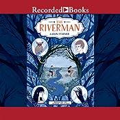 The Riverman | Aaron Starmer