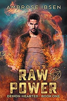 Raw Power (Demon-Hearted Book 1) by [Ibsen, Ambrose]