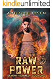 Raw Power (Demon-Hearted Book 1)