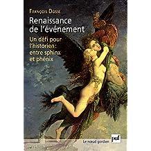Renaissance de l'événement: Un défi pour l'historien : entre sphinx et phénix (Noeud gordien (le)) (French Edition)