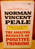 The Amazing Results of Positive Thinking, Norman Vincent Peale, 0449237737