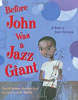 Before John Was A Jazz Giant: A Song Of John