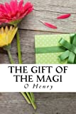 By O Henry The Gift of the Magi (Special Edition): The Cop and the Anthem, The Ransom of Red Chief A Retrieved (Special) [Paperback]