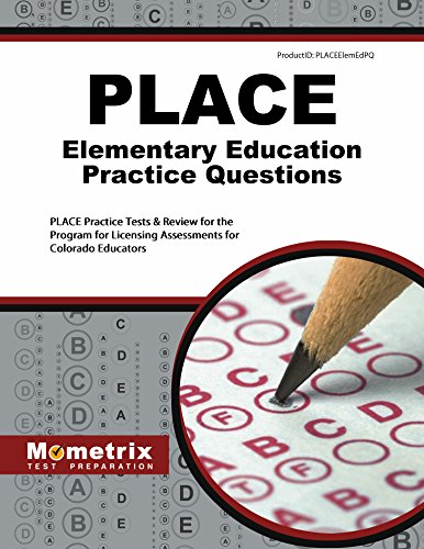 PLACE Elementary Education Practice Questions: PLACE Practice Tests & Review for the Program for Licensing Assessments for Colorado Educators