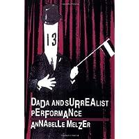 Dada and Surrealist Performance (PAJ Books)
