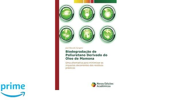 Biodegradação de Poliuretano Derivado do Óleo de Mamona: Uma ...