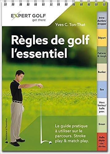 Livre de téléchargement gratuit torrents Régles de golf, l'essentiel: Le guide pratique à utiliser sur le parcours 390959686X in French PDF