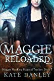 Maggie Reloaded (Maggie MacKay Magical Tracker) (Volume 7)