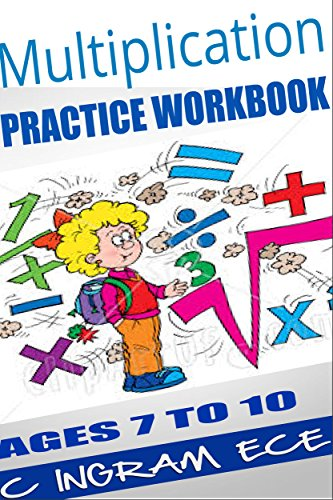 Multiplication Practice Workbook: Multiplication Ages 7 to 10 Years of Age