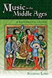 Music in the Middle Ages, Suzanne Lord, 0313338841