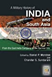 img - for A Military History of India and South Asia: From the East India Company to the Nuclear Era book / textbook / text book