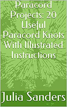 Paracord Projects: 20 Useful Paracord Knots With Illustrated Instructions