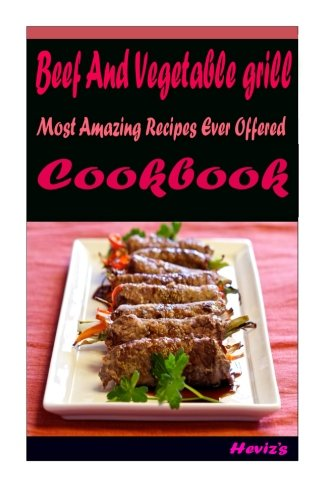 Download beef and vegetable grill most amazing recipes ever download beef and vegetable grill most amazing recipes ever offered book pdf audio idj9dk6ng forumfinder Gallery