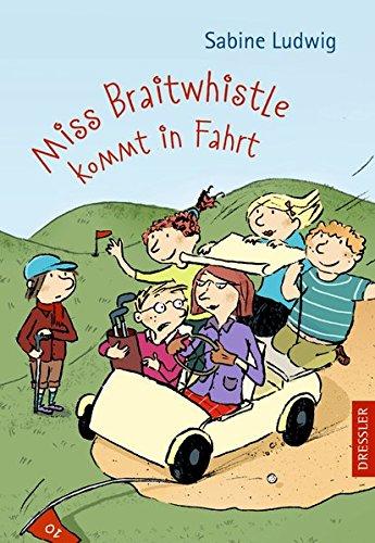 Miss Braitwhistle kommt in Fahrt Gebundenes Buch – 1. August 2012 Sabine Ludwig Susanne Göhlich Dressler 3791512412