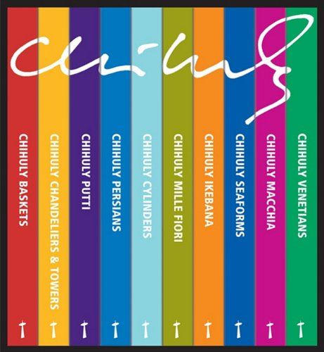 Chihuly Small Book Series: Venetians, Macchia, Seaforms, Ikebana, Mille Fiori, Cylinders, Persians, Putti, Chandeliers & Towers, Baskets