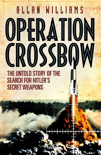 Operation Crossbow: The Untold Story of the Search for Hitler's Secret Weapons (Operation Search)