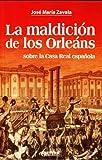 La maldición de los Orleáns sobre la Casa Real española (Spanish Edition)