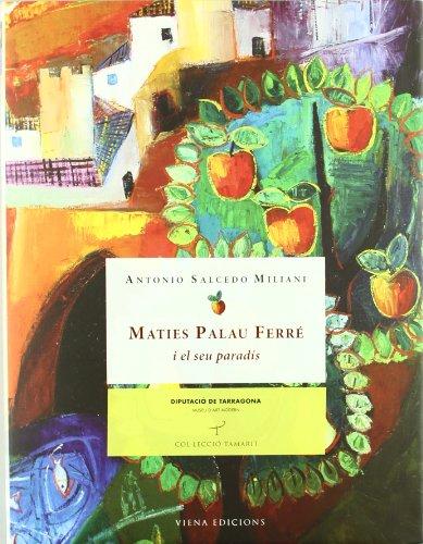 Descargar Libro Maties Palau Ferré I El Seu Paradís Antonio Salcedo Miliani