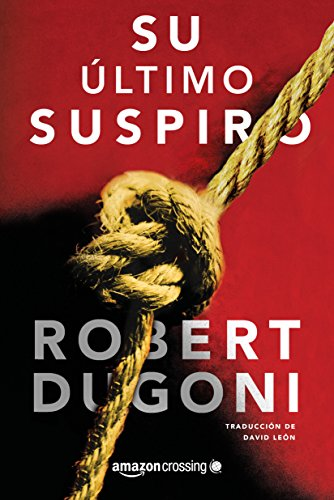 Su ultimo suspiro (Spanish Edition) [Robert Dugoni] (Tapa Blanda)