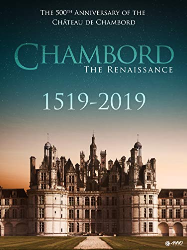 Chambord 1519-2019: the Renaissance