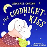 The Goodnight Kiss: (Children's book about a  Rabbit Who Can't Fall Asleep, Picture Books, Preschool Books, Ages 3-5, Baby Books, Kids Book, Bedtime Story)