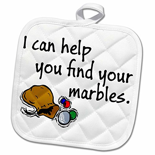 3dRose EvaDane - Funny Quotes - I can help you find your marbles. - 8x8 Potholder (phl_193346_1) by 3dRose