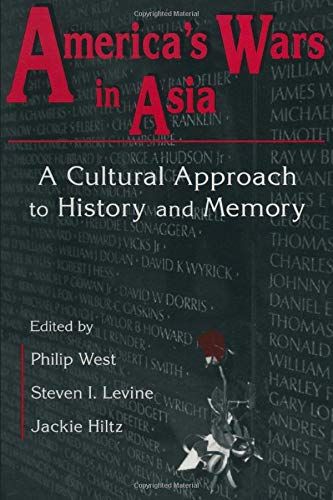 United States and Asia at War: A Cultural Approach (Maureen and Mike Mansfield Center Books (Paperback))