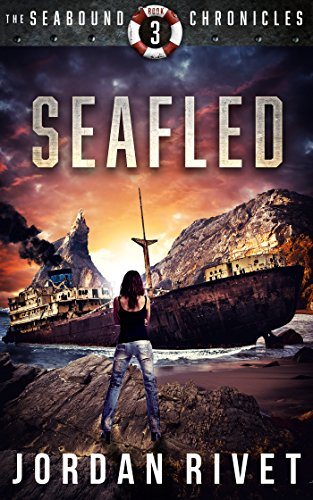 Seafled (Seabound Chronicles Book 3) by [Rivet, Jordan]
