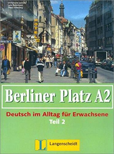 Read Online Berliner Platz in Halbbanden: Lehr- Und Arbeitsbuch A2 - Teil 2 (Kapitel 19-24) Ohne CD (German Edition) pdf