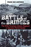 The Battle of the Bridges: The 504th Parachute