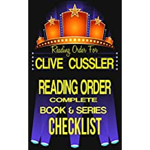 CLIVE CUSSLER: SERIES READING ORDER & BOOK CHECKLIST: SERIES LIST INCLUDES: DIRK PITT, NUMA FILES, OREGON FILES, ISAAC BELL & FARGO ADVENTURES (Greatest Authors Reading Order & Checklists Series 7)